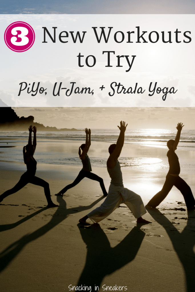 3 new workouts to try:  PiYo, U-Jam, and Strala Yoga