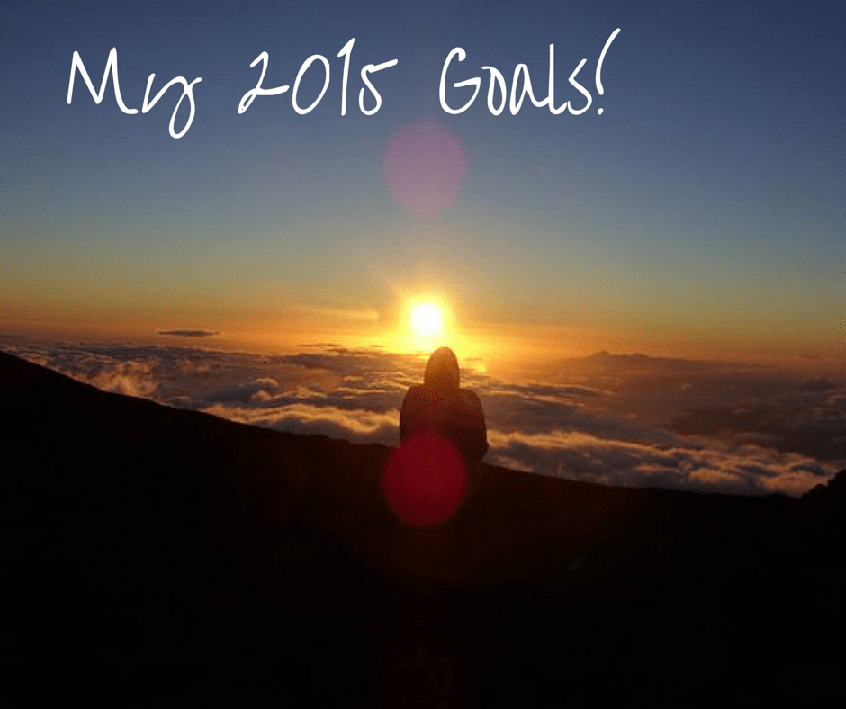 My 2015 Goals!