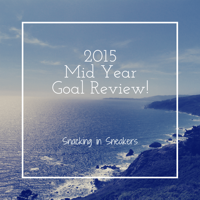 2015 Mid Year Goal Review!