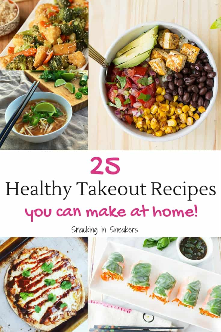 Amazing round up of 25 healthy takeout recipes you can make at home! Many family friendly dinner options, from pizza to chinese food to mexican dishes.