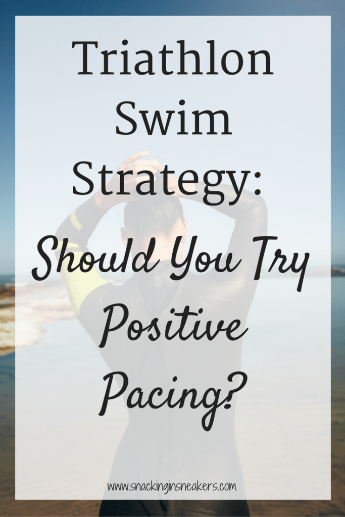 Triathlon Swimming:  Should You Try Positive Pacing?