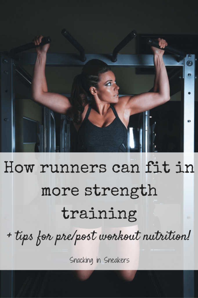 How runners can fit in more strength training + nutrition tips for your workouts!