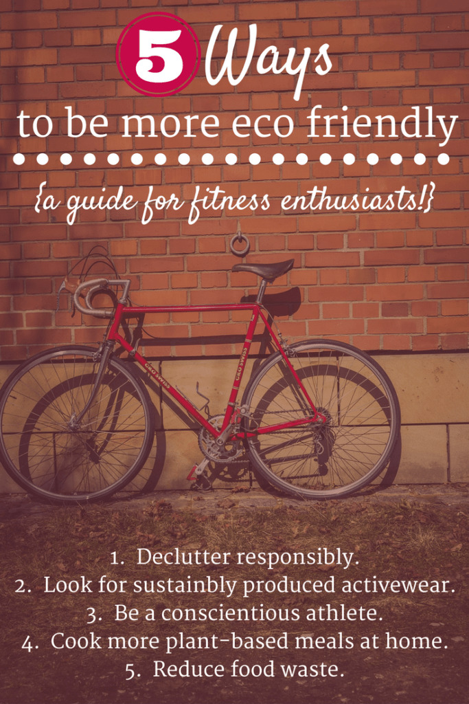 Wondering how to be more eco friendly? From sustainable activewear to reducing food waste, these 5 tips will help fitness enthusiasts find ways to go green.