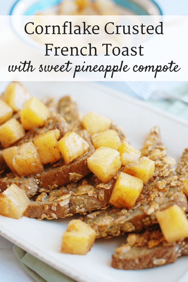 A cornflake crusted French toast loaded up with sweet pineapple compote topping? Bring on brunch!