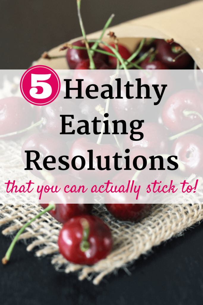 5 Healthy Eating New Year's Resolutions You Can Stick To