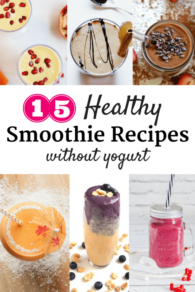 15 Delicious Smoothie Recipes Without Yogurt