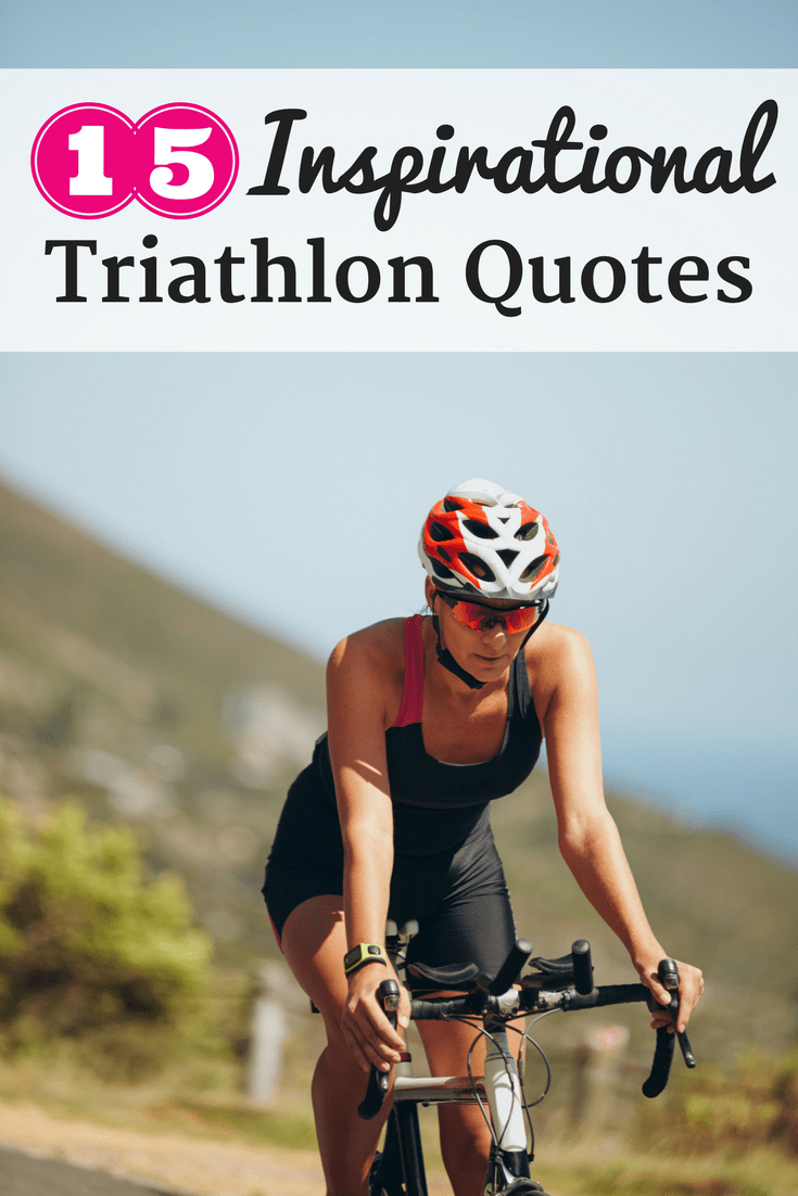 Triathlete on a bicycle with a text overlay that says 15 inspirational triathlon quotes