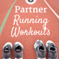 Two pairs of shoes on a track along with a text overlay about running workouts