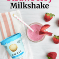 Healthy Strawberry Milkshake next to a pint of ice cream