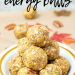 A bowl with a stack of pumpkin energy balls