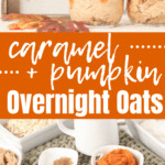 collage of ingredients to make overnight oats and the completed pumpkin overnight oats in a mason jar