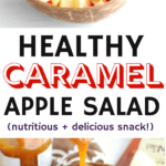 A collage image with a bowl of apples and a bowl of caramel apple salad