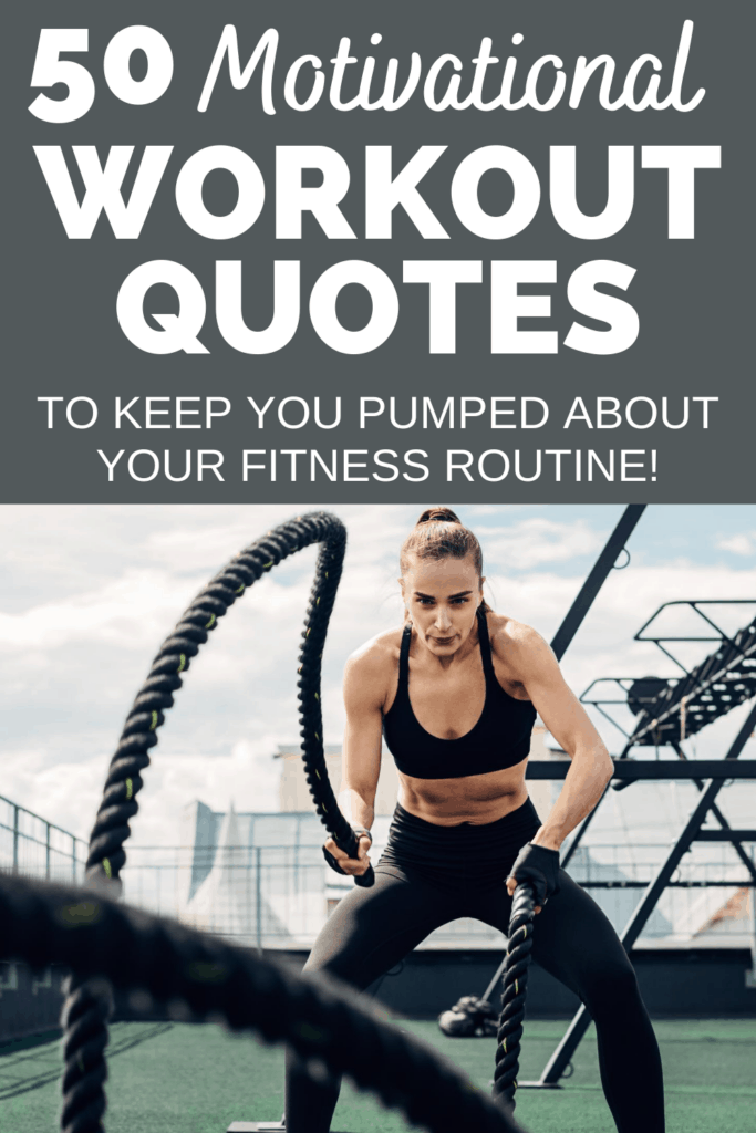 a woman using battle ropes with a text overlay that says motivational workout quotes
