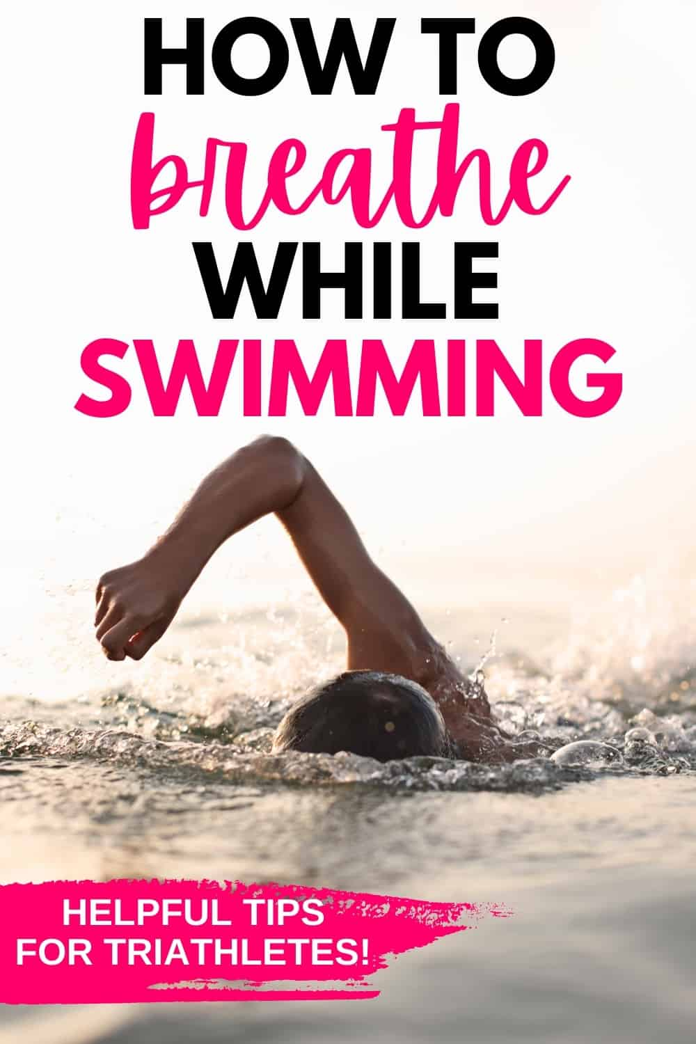 a woman swimming in open water with a text overlay that says how to breathe while swimming