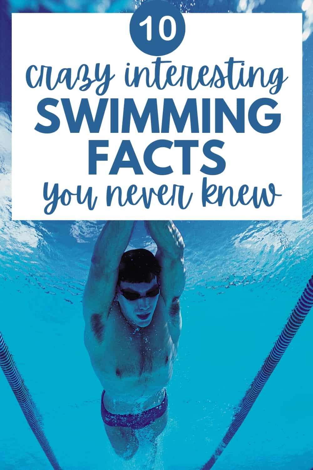 a man swimming underwater with a text overlay that says 10 crazy interesting swimming facts you never knew